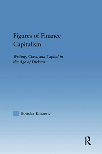 9781138868632: Figures of Finance Capitalism: Writing, Class and Capital in Mid-Victorian Narratives (Literary Criticism and Cultural Theory)