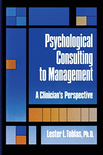 Psychological Consulting To Management: A Clinician's Perspective: Tobias, Lester L.
