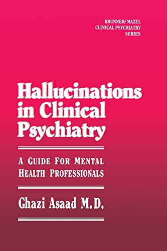 9781138869134: Hallunications In Clinical Psychiatry: A Guide For Mental Health Professionals