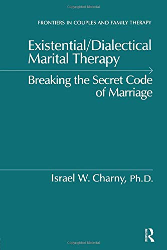 9781138869172: Existential/Dialectical Marital Therapy: Breaking The Secret Code Of Marriage