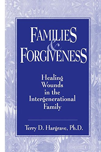 9781138869295: Families And Forgiveness: Healing Wounds In The Intergenerational Family