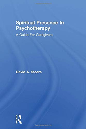 9781138869455: Spiritual Presence In Psychotherapy: A Guide For Caregivers
