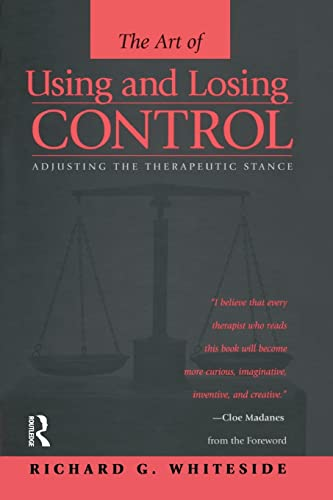 9781138869516: Therapeutic Stances: The Art Of Using And Losing Control: Adjusting The Therapeutic Stance