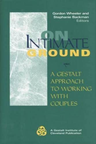 9781138869554: On Intimate Ground: A Gestalt Approach to Working with Couples