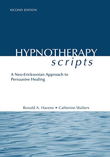 9781138869615: Hypnotherapy Scripts: A Neo-Ericksonian Approach to Persuasive Healing