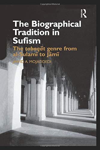 9781138869882: The Biographical Tradition in Sufism: The Tabaqat Genre from al-Sulami to Jami (Routledge Studies in Asian Religion)