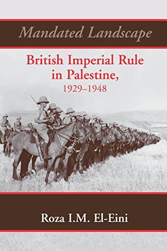 9781138870116: Mandated Landscape: British Imperial Rule in Palestine 1929-1948