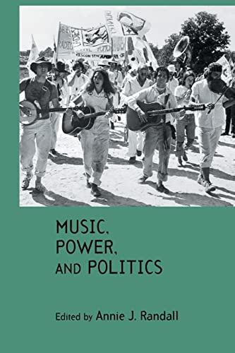 Music, Power, and Politics: Randall,Annie J.