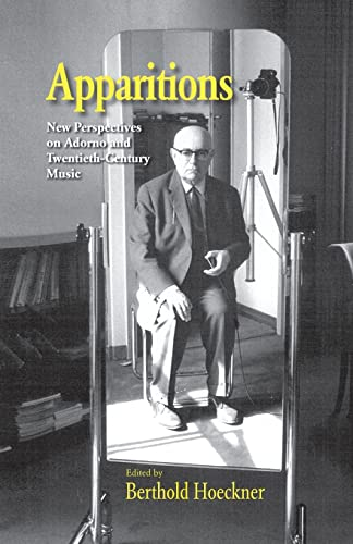 9781138870376: Apparitions: Essays on Adorno and Twentieth-Century Music (Studies in Contemporary Music and Culture)