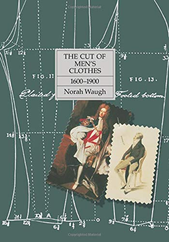 The Cut of Men's Clothes: 1600-1900: Waugh,Norah
