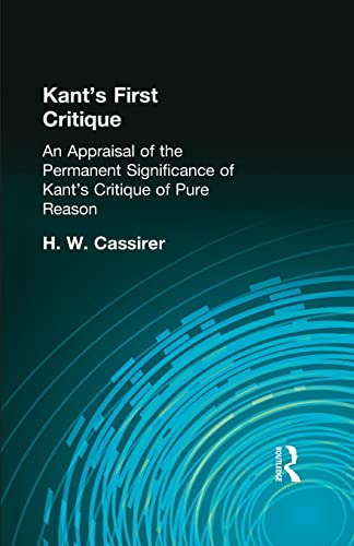 9781138870963: Kant's First Critique: An Appraisal of the Permanent Significance of Kant's Critique of Pure Reason (Muirhead Library of Philosophy)