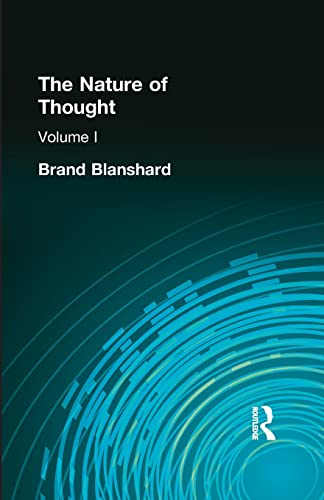 The Nature of Thought : Volume I: Blanshard, Brand,