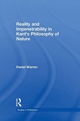 9781138871335: Reality and Impenetrability in Kant's Philosophy of Nature (Studies in Philosophy)