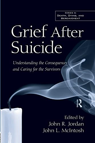 9781138871663: Grief After Suicide: Understanding the Consequences and Caring for the Survivors (Death, Dying, and Bereavement)