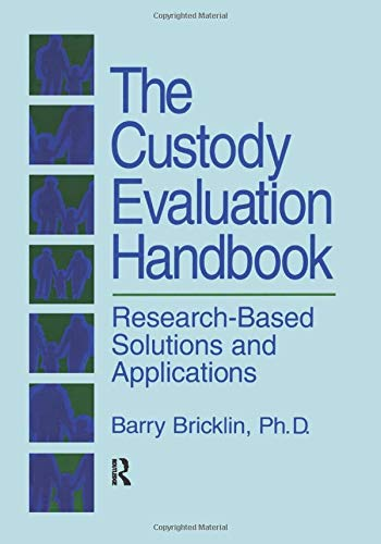 9781138871748: The Custody Evaluation Handbook: Research Based Solutions & Applications