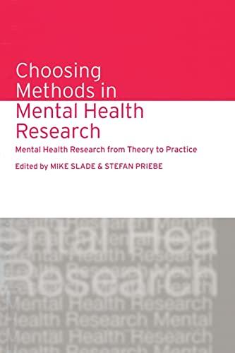 9781138871915: Choosing Methods in Mental Health Research: Mental Health Research from Theory to Practice