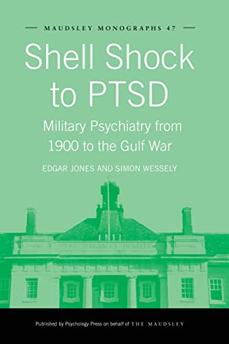 9781138871984: Shell Shock to PTSD: Military Psychiatry from 1900 to the Gulf War