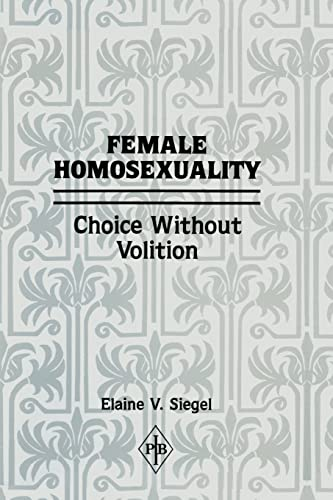 9781138872202: Female Homosexuality: Choice Without Volition (Psychoanalytic Inquiry Book)