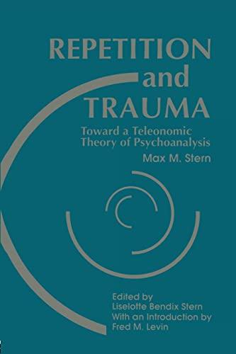 9781138872226: Repetition and Trauma: Toward A Teleonomic Theory of Psychoanalysis