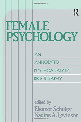 9781138872264: Female Psychology: An Annotated Psychoanalytic Bibliography