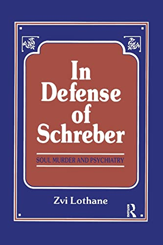 9781138872295: In Defense of Schreber: Soul Murder and Psychiatry