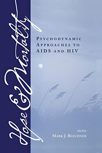 Hope and Mortality: Psychodynamic Approaches to AIDS and HIV: Blechner, Mark