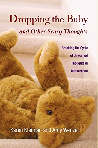9781138872714: Dropping the Baby and Other Scary Thoughts: Breaking the Cycle of Unwanted Thoughts in Motherhood