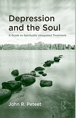 Depression and the Soul: Peteet, John R.