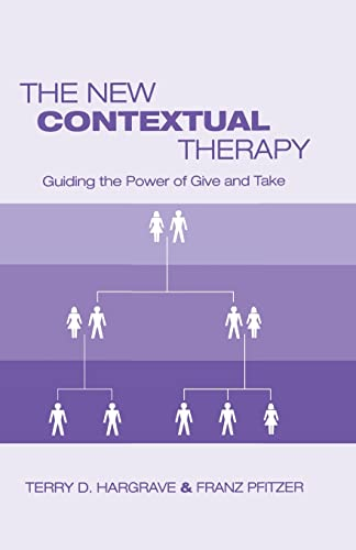 9781138872738: The New Contextual Therapy: Guiding the Power of Give and Take