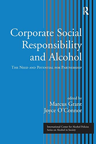 9781138872776: Corporate Social Responsibility and Alcohol: The Need and Potential for Partnership (ICAP Series on Alcohol in Society)