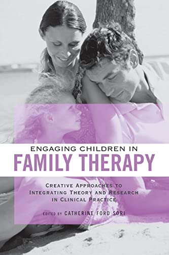 9781138872790: Engaging Children in Family Therapy: Creative Approaches to Integrating Theory and Research in Clinical Practice (Family Therapy and Counselling)