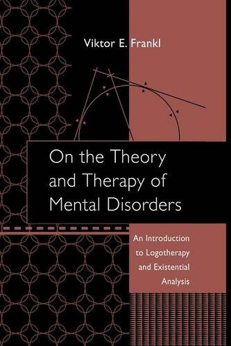 9781138872806: On the Theory and Therapy of Mental Disorders: An Introduction to Logotherapy and Existential Analysis