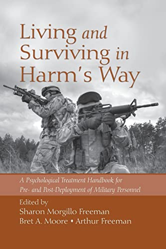 9781138872912: Living and Surviving in Harm's Way: A Psychological Treatment Handbook for Pre- and Post-Deployment of Military Personnel (201)