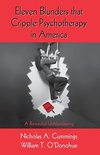 9781138872929: Eleven Blunders that Cripple Psychotherapy in America: A Remedial Unblundering