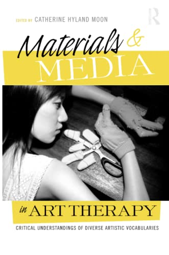 9781138872943: Materials & Media in Art Therapy: Critical Understandings of Diverse Artistic Vocabularies