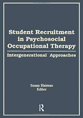 9781138873186: Student Recruitment in Psychosocial Occupational Therapy: Intergenerational Approaches