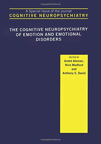 9781138873254: The Cognitive Neuropsychiatry of Emotion and Emotional Disorders: A Special Issue of Cognitive Neuropsychiatry