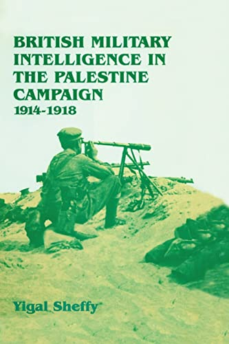9781138873605: British Military Intelligence in the Palestine Campaign, 1914-1918