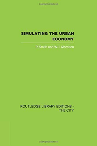 Simulating the Urban Economy: Experiments with input-output: Smith,P.
