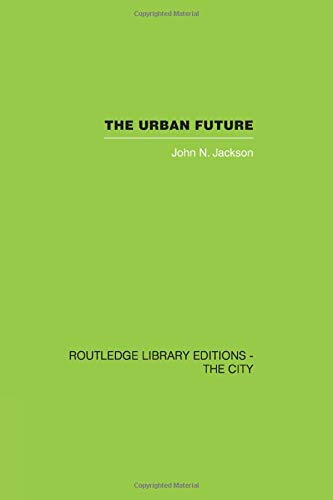 9781138874015: The Urban Future: A Choice Between Alternatives