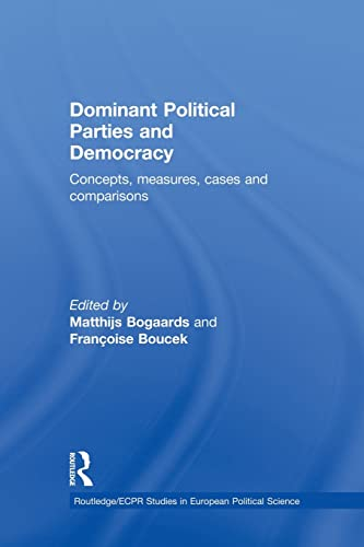 9781138874138: Dominant Political Parties and Democracy: Concepts, Measures, Cases and Comparisons