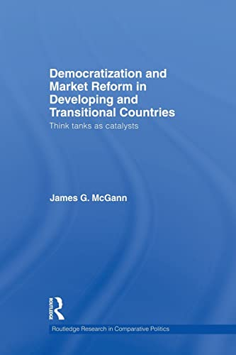 9781138874145: Democratization and Market Reform in Developing and Transitional Countries: Think Tanks as Catalysts