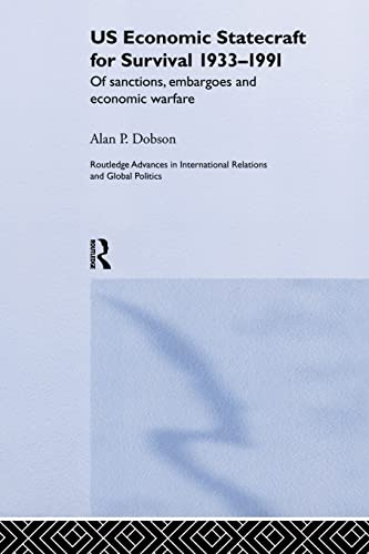 9781138874435: US Economic Statecraft for Survival, 1933-1991: Of Sanctions, Embargoes and Economic Warfare (Routledge Advances in International Relations and Global Politics)