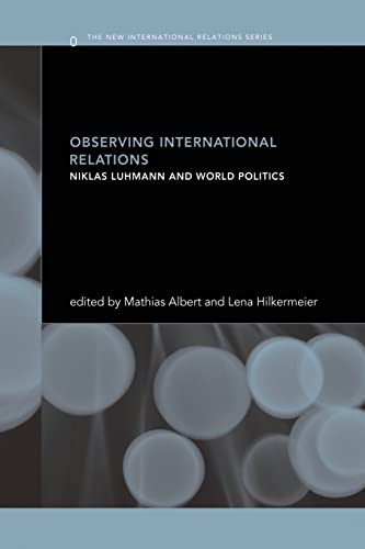 9781138874442: Observing International Relations: Niklas Luhmann and World Politics