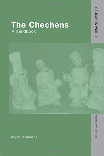 9781138874459: The Chechens: A Handbook (Caucasus World: Peoples of the Caucasus)
