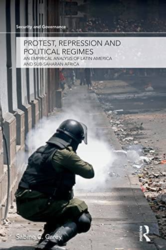 9781138874510: Protest, Repression and Political Regimes: An Empirical Analysis of Latin America and sub-Saharan Africa
