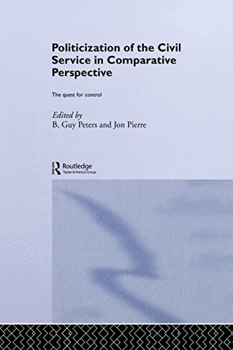 9781138874558: The Politicization of the Civil Service in Comparative Perspective: A Quest for Control