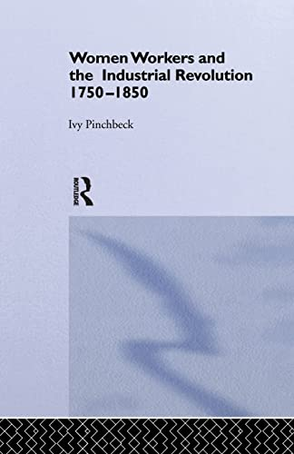 Women Workers in the Industrial Revolution: Pinchbeck, Ivy