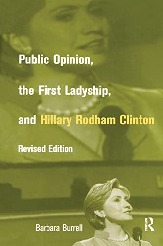 9781138874718: Public Opinion, the First Ladyship, and Hillary Rodham Clinton