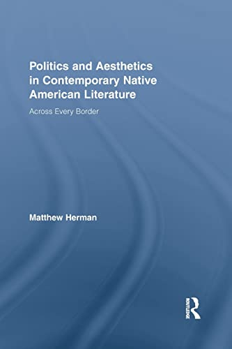 Politics and Aesthetics in Contemporary Native American Literature: Herman, Matthew